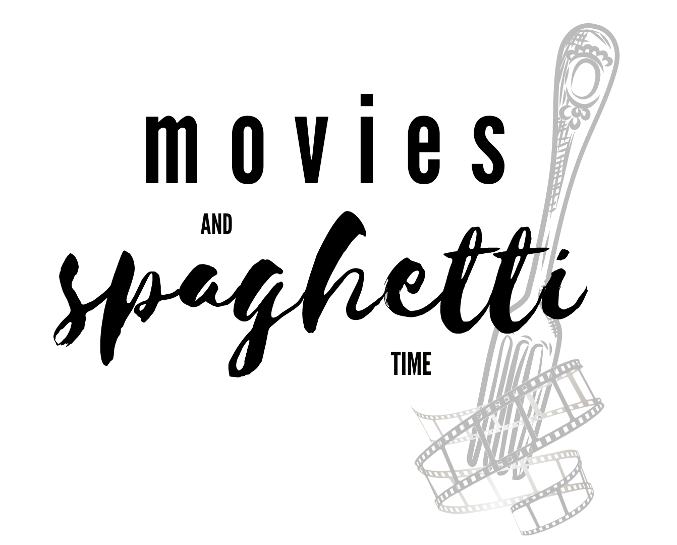 MOVIES and SPAGHETTI time